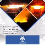 Metalurji Çalışanları Günü kutlu olsun!